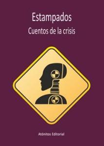 Estampados - Cuentos de la Crisis